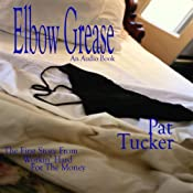 Elbow Grease | [Pat Tucker]