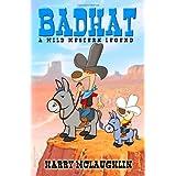 Badhat: A Wild Western Legend ~ Harry McLaughlin