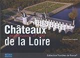 echange, troc Franck Godard, Anne Guyot-Deloche - Châteaux de la Loire : Gastronomie et vins