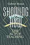 Showing How: The Act of Teaching (Christian Mission and Modern Culture)