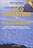 img - for Lago Argentino & Glaciar Perito Moreno Handbook book / textbook / text book