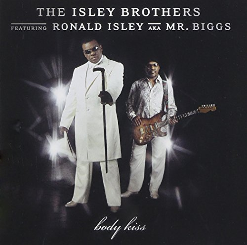 The Isley Brothers - Body Kiss (Feat. Ronald Isley Aka Mr. Biggs) - Zortam Music