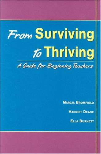 From Surviving to Thriving: A Guide for Beginning Teachers