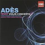 Ades: Tevot; Violin Concerto; Couperin; Dances