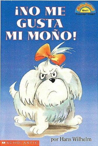 No Me Gusta Mi Mono (Hola, Lector!)
