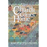 CHURCH COMES HOME: BUILDING COMMUNITY  and  MISSIONTHROUGH HOME CHURCHESby Hendrickson Publishing