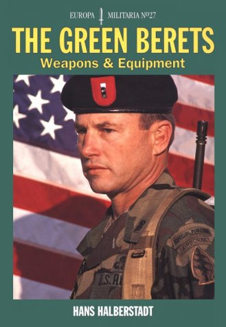 The Green Berets: Weapons and Equipment (Europa Militaria, 27)