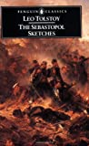 The Sebastopol Sketches (Penguin Classics) (0140444688) by Tolstoy, Leo