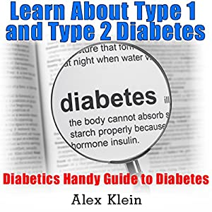 Diabetes: Learn About Type 1 and Type 2 Diabetes: Diabetics Handy Guide to Diabetes Audiobook
