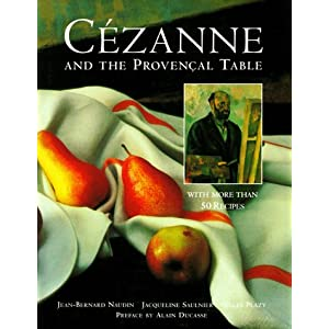 Cezanne and the Provencal Table Jean-Bernard Naudin