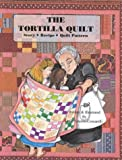 The Tortilla Quilt Story
