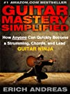 Guitar Mastery Simplified: How Anyone…
