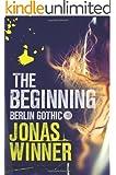 The Beginning (Berlin Gothic series Book 1)