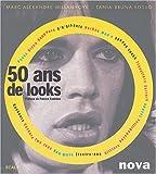 echange, troc Marc-Alexandre Millavoye, Tania Bruna-Rosso - 50 Ans de looks