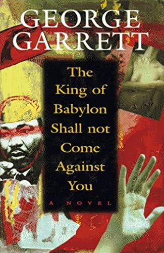 The King of Babylon Shall: Not Come Against You, George Garrett