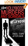 More Hollywood Murders and Scandals:...