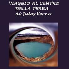 Viaggio al centro della terra [Journey to the Center of the Earth] (       UNABRIDGED) by Jules Verne Narrated by Silvia Cecchini