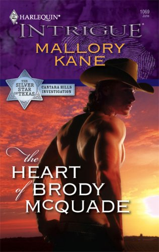 The Heart Of Brody McQuade (Harlequin Intrigue Series), MALLORY KANE