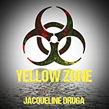 Yellow Zone: A Journal Documentation of the End of America (       UNABRIDGED) by Jacqueline Druga Narrated by David Dietz