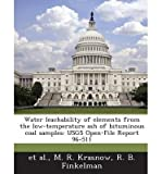 img - for Water Leachability of Elements from the Low-Temperature Ash of Bituminous Coal Samples: Usgs Open-File Report 96-511 (Paperback) - Common book / textbook / text book