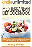 Mediterranean Diet Cookbook: 40 Delicious, Healthy, and Easy-to-Make Mediterranean Diet Recipes (English Edition)