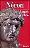 echange, troc Jacques Robichon - Néron ou la comédie du pouvoir