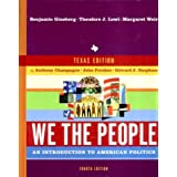 We the People: An Introduction to American Politics : Texas Edition ~ Theodore J. Lowi
