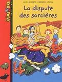 echange, troc Agnès Bertron, Frédéric Rébéna - La dispute des sorcières