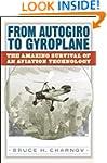 From Autogiro to Gyroplane: The Amazi...
