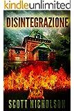Disintegrazione: Un thriller (Italian Edition)