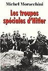 Les troupes sp�ciales d'Hitler (les Einsatzgruppen) par Moracchini