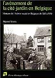 echange, troc Marcel Smets - L'avènement de la cité-jardin en Belgique: Histoire de l'habitat social en Belgique de 1830 à 1930