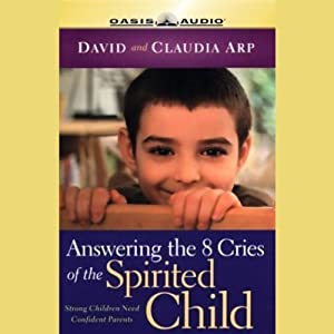 Answering the 8 Cries of the Spirited Child Audiobook