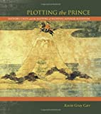 "Kevin Gray Carr, ""Plotting the Prince: Shotoku Cults and the Mapping of Medieval Japanese Buddhism"" (University of Hawai'i Press, 2012)"