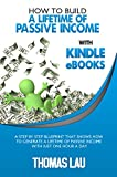 How To Build A Lifetime Of Passive Income With Kindle eBooks