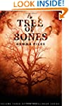 A Tree of Bones: Volume Three of the...