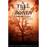 A Tree of Bones: Volume Three of the Hexslinger Seriesby Gemma Files