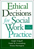 Ethical Decisions for Social Work Practice - 7th edition