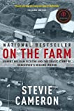img - for On the Farm: Robert William Pickton and the Tragic Story of Vancouver's Missing Women   [ON THE FARM] [Paperback] book / textbook / text book