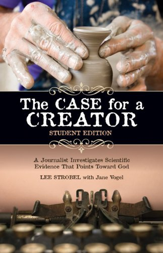 The Case for a Creator - Student Edition: A Journalist Investigates Scientific Evidence That Points Toward God