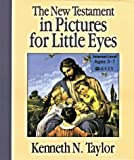 The New Testament in Pictures for Little Eyes (0802406823) by Taylor, Kenneth N.