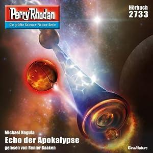 Echo der Apokalypse (Perry Rhodan 2733) Hörbuch