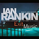 Exit Music: Inspector Rebus, Book 17 (       ABRIDGED) by Ian Rankin Narrated by James Macpherson