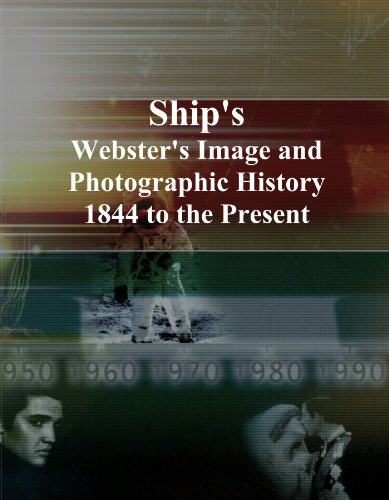 Ship's: Webster's Image and Photographic History, 1844 to the Present