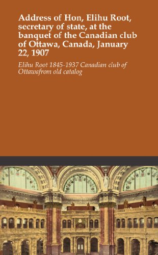 address-of-hon-elihu-root-secretary-of-state-at-the-banquet-of-the-canadian-club-of-ottawa-canada-ja