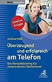 Image de Überzeugend und erfolgreich am Telefon: Das Kompakttraining für zielorientiertes Telefonieren (Bec