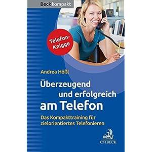 Überzeugend und erfolgreich am Telefon: Das Kompakttraining für zielorientiertes Telefonieren (Bec