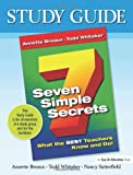 img - for Seven Simple Secrets: What the Best Teachers Know and Do (Study Guide) book / textbook / text book