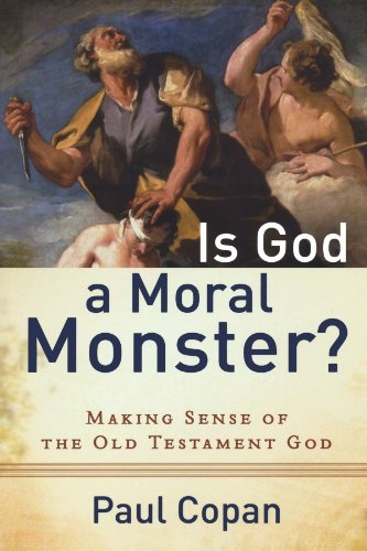 Is God a Moral Monster?: Making Sense of the Old Testament God: Paul Copan: 9780801072758: Amazon.com: Books