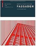 Fassaden: Prinzipien der Konstruktion Dritte, überarbeitete Auflage